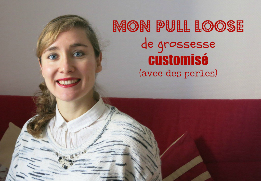 GARDE-ROBE DE GROSSESSE #3 : Customisation d'un pull loose
